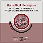 The Battle of Thermopylae: 300 Spartans and the Forgotten Citizen-Soldiers Who Fought with Them | HistoryIn60