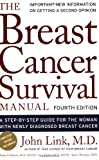 Breast Cancer Survival Manual, Fourth Edition: A Step-By-Step Guide for the Woman with Newly Diagnosed Breast Cancer