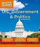 U.S. Government and Politics, 2E (Idiot's Guides)