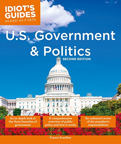 U.S. Government and Politics, 2nd Edition (Idiot's Guides)