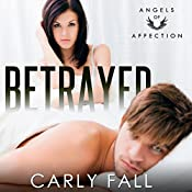 Betrayed: Angels of Affection, Book 1 | Carly Fall