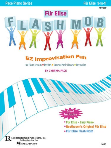 Fur Elise Flash Mob: EZ Improvisation Fun for Piano Lessons, Recitals, General Music Classes or Recreation (Pace Piano)