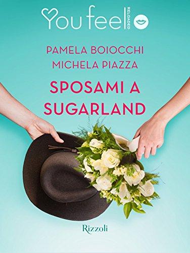 sposami-a-sugarland-youfeel-italian-edition