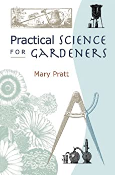 Practical Science for Gardeners by [Pratt, Mary]
