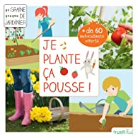 Je plante, ça pousse ! : Mon premier carré de jardin par Philippe Asseray