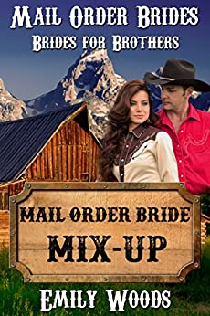 Mail Order Bride Mix-up (Brides for Brothers Book 2)