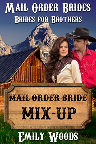 Mail Order Bride Mix-up (Brides for Brothers Book 2) by [Woods, Emily]