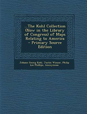 the Kohl Collection (Now in the Library of Congress) of Maps