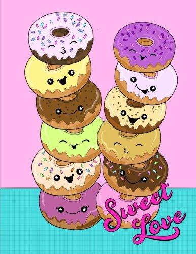 Sweet Love: Cute Kawaii Donut 8.5x11 Doodle Notebook For Girls or Tweens. Blank Drawing Book/Sketch Pad