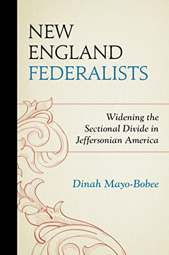 New England Federalists: Widening the Sectional Divide in Jeffersonian America