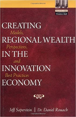 creating regional wealth in the innovation economy saperstein jeff rouach daniel