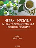 Herbal Medicine : A Cancer Chemopreventive and Therapeutic Perspective, Arora, Rajesh, 8184488416