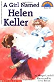 A Girl Named Helen Keller by Margo Lundell front cover