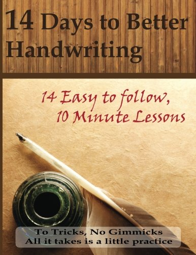 14 Days to Better Handwriting: No Tricks, No Gimmicks. Just a guide to help you do the work.