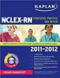 img - for Kaplan NCLEX-RN 2011-2012 Edition with CD-ROM (text only) Pap/Cdr/Do edition by B. J. Irwin,J. A. Burckhardt book / textbook / text book