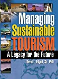 img - for Managing Sustainable Tourism: A Legacy for the Future by David L Edgell Sr (2006-03-01) book / textbook / text book