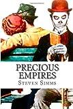 Precious Empires, Steven Simms, 1495951081
