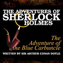 The Adventures of Sherlock Holmes: The Adventure of the Blue Carbuncle Audiobook by Sir Arthur Conan Doyle Narrated by A. Cromwell, James Allen