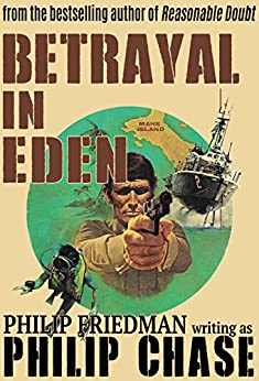 Betrayal in Eden (William Kendall Book 4) by [Friedman, Philip, Chase, Philip]