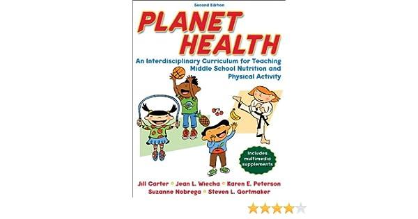 Planet Health - 2nd Edition: An Interdisciplinary Curriculum for ...