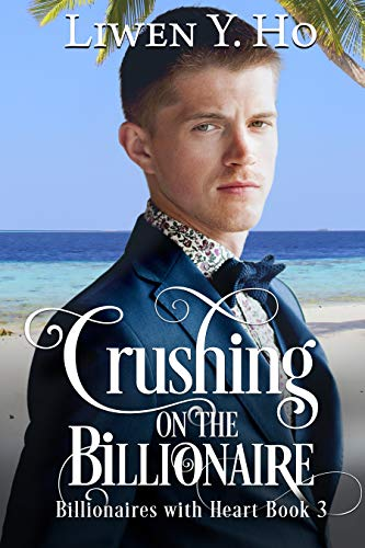 5e1b3cae78150 Crushing on the Billionaire  A Clean and Wholesome Romance (Billionaires  with Heart Book 3