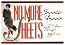 Book No More Sheets: Quotebook by Juanita Bynum (2001-02-01)