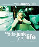 The Life Laundry: How to De-Junk Your Life