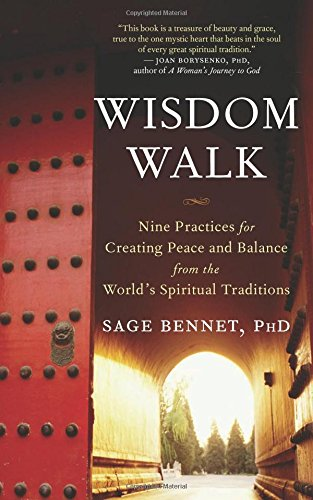 Download Wisdom Walk: Nine Practices for Creating Peace and Balance from the World's Spiritual Traditions ebook