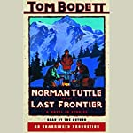 Norman Tuttle on the Last Frontier: A Novel in Stories | Tom Bodett
