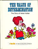 img - for The Value of Determination: The Story of Helen Keller (Valuetales) book / textbook / text book
