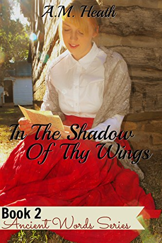 In The Shadow Of Thy Wings (Ancient Words Series Book 2)