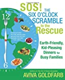 SOS! the Six O'Clock Scramble to the Rescue, Aviva Goldfarb, 0312578113