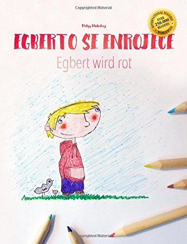 Alberto se enrojece/Egbert wird rot: Libro infantil para colorear español-alemán (Edición bilingüe) - 9781497599512