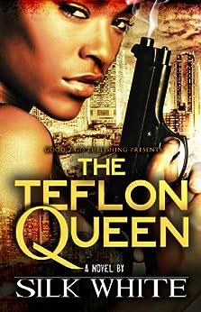 The Teflon Queen by [White, Silk ]