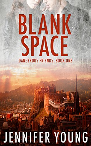 Blank Space (Dangerous Friends Book 1) by [Young, Jennifer]