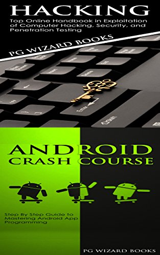 Xml Handbook (Hacking + Android Crash Course: Top Online Handbook in Exploitation of Computer Hacking, Security, and Penetration Testing + Step By Step Guide to Mastering ... (Fortran, Python, Android, XML 2))