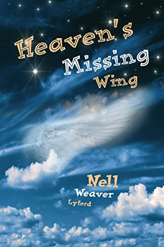 Heaven's Missing Wing by [Weaver Lyford, Nell]