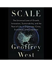 Scale: The Universal Laws of Growth, Innovation, Sustainability, and the Pace of Life, in Organisms, Cities, Economies, and Companies