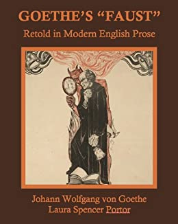 """Goethe's """"Faust"""" Retold in Modern English Prose (Annotated"""