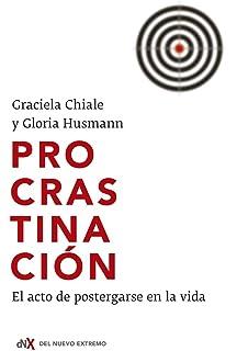 Procrastinación: El acto de postergarse en la vida (Spanish Edition)