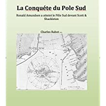 La Conquéte du Pole Sud (French Edition)