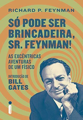 Pode Ser Brincadeira Sr Feynman