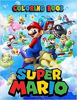 Super Mario Coloring Book: 54 Illustrations | Exclusive Book ...