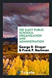 The Gary Public Schools: Organization and Administration