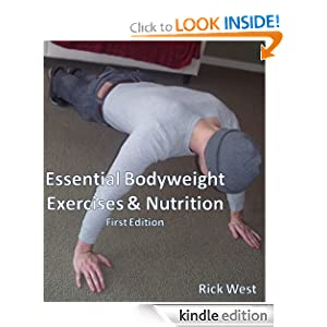 Essential Bodyweight Exercises and Nutrition Richard West