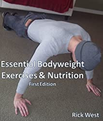 Essential Bodyweight Exercises and Nutrition (English Edition)