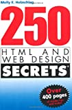 250 HTML and Web Design Secrets, Molly E. Holzschlag, 0764568450