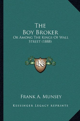 The Boy Broker: Or Among The Kings Of Wall Street (1888) ebook