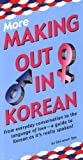 More Making Out in Korean, Ghiwoon Seo, 0804838496