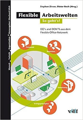Cover des Buchs: Flexible Arbeitswelten 2 so gehts!: DO's and DONTs aus dem Flexible-Office-Netzwerk (Mensch - Technik - Organisation)